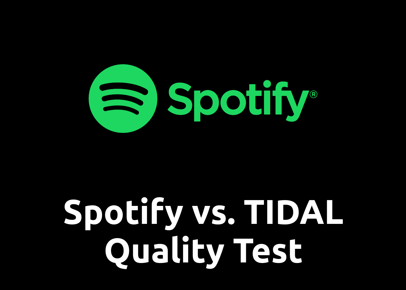 [Quality Test] Spotify vs. TIDAL: Music Streaming Comparison