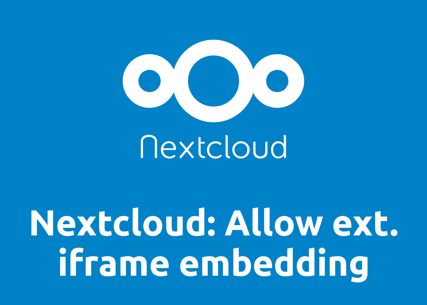 Nextcloud 19 Server: Allow iframe / embedding from external Domains