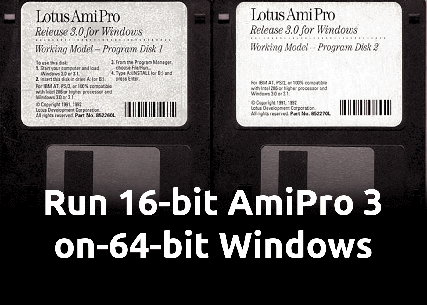 Run 16-Bit Lotus AmiPro 3 (1992) on 64-Bit Windows 10